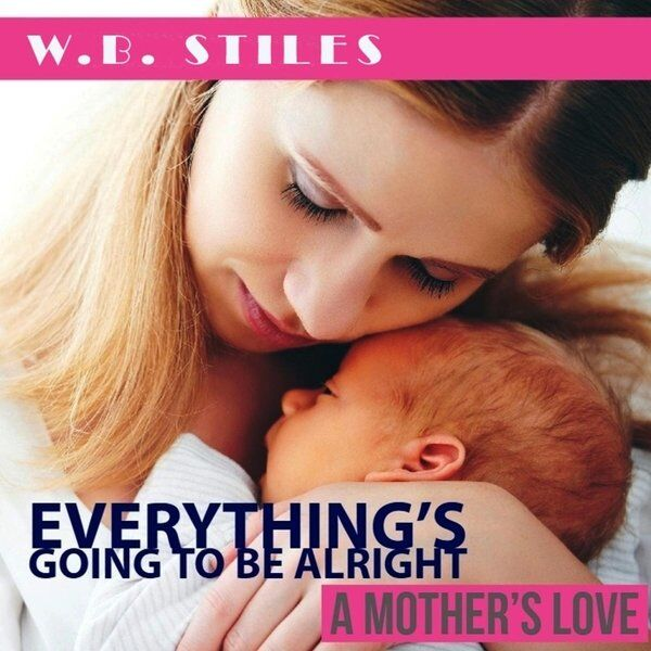 Cover art for Everything's Going to Be Alright (A Mother's Love)