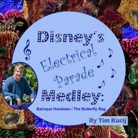 Disney's Electrical Parade Medley: Baroque Hoedown / The Butterfly Rag