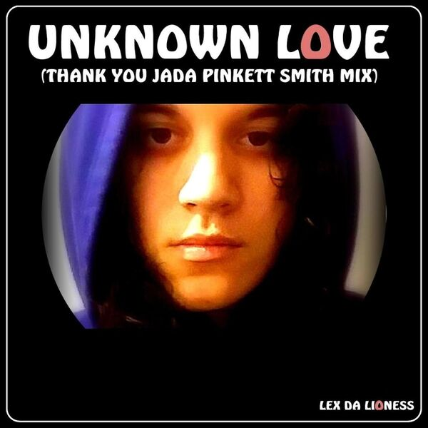 Cover art for Unknown Love (Thank You Jada Pinkett Smith Mix)