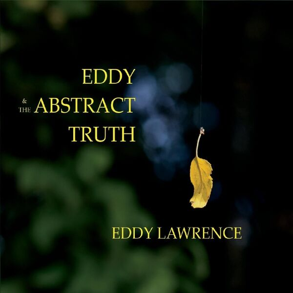 Cover art for Eddy & the Abstract Truth