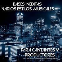 Bases Inéditas: Varios Estilos Musicales (Para Cantantes y Productores