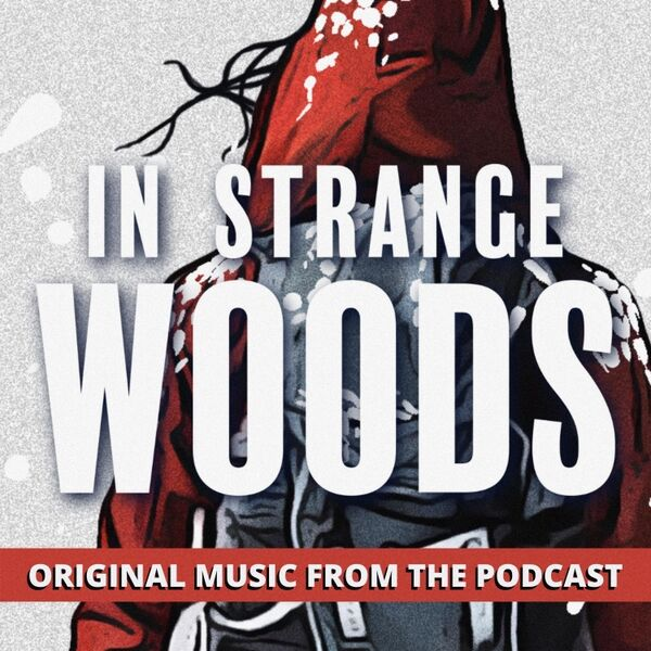 Cover art for In Strange Woods: Original Music from the Podcast