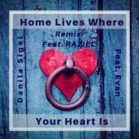 Home Lives Where Your Heart Is (Remix)