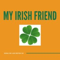 My Irish Friend