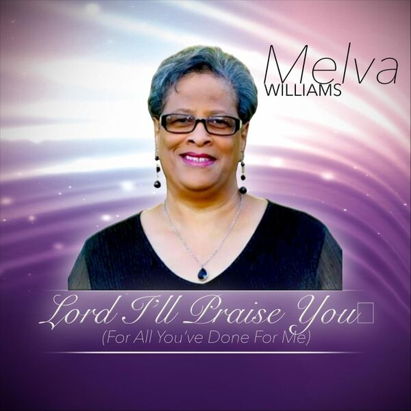 Cover art for Lord I'll Praise You (For All You've Done for Me)
