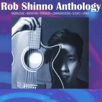 Rob Shinno Anthology