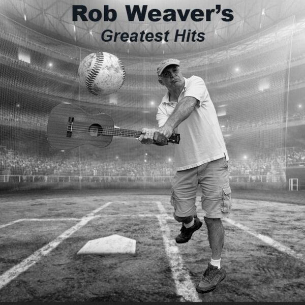 Cover art for Rob Weaver's Greatest Hits