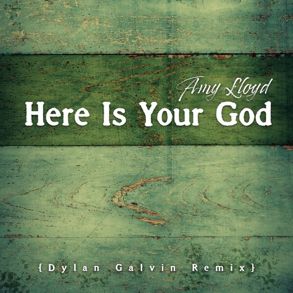 Cover art for Here Is Your God (Dylan Galvin Remix)