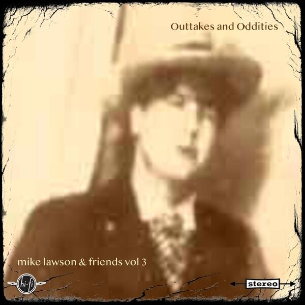 Cover art for Mike Lawson & Friends, Vol. 3: Outtakes and Oddities