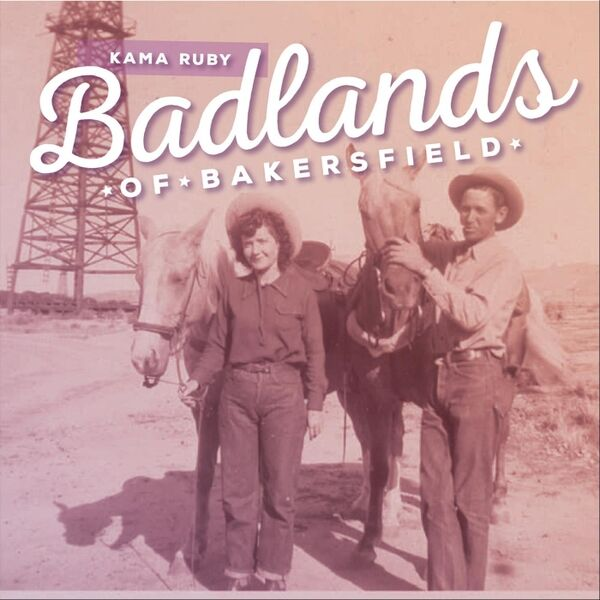 Cover art for Badlands of Bakersfield