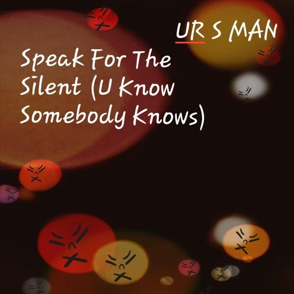 Cover art for Speak for the Silent (U Know Somebody Knows)