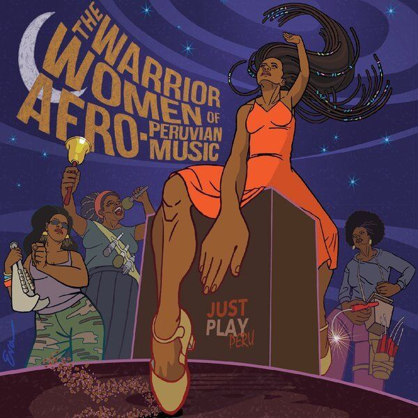 Cover art for The Warrior Women of Afro-Peruvian Music