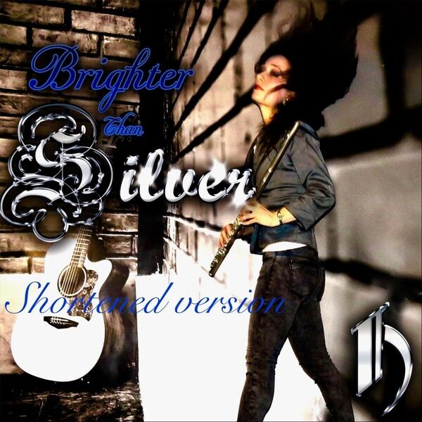 Cover art for Brighter Than Silver (Shortened Version)