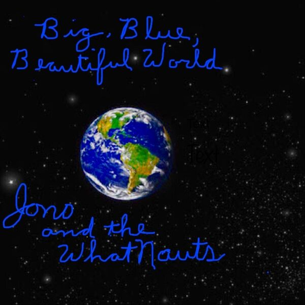 Cover art for Big, Blue, Beautiful World