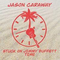 Stuck on Jimmy Buffett Time
