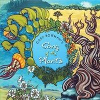 Gary Bowman's Song of the Plants