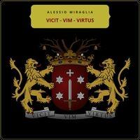 Vicit - Vim - Virtus