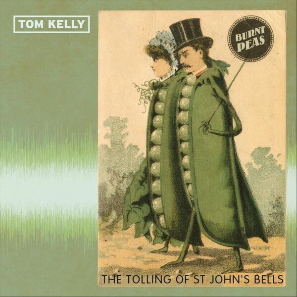 Cover art for Burnt Peas / The Tolling of St John's Bells