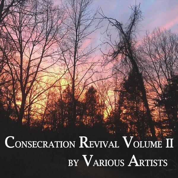 Cover art for Consecration Revival, Vol. II
