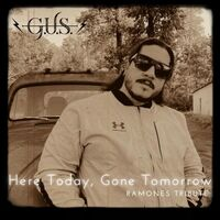 Here Today, Gone Tomorrow: Ramones Tribute
