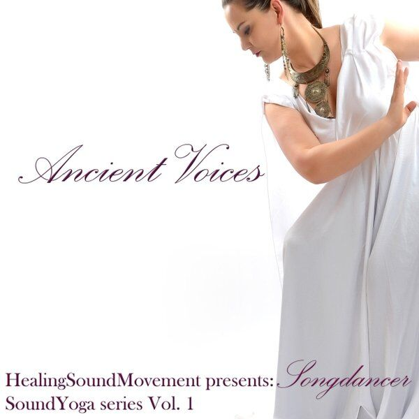 Cover art for Soundyoga Series, Vol. 1: Ancient Voices (feat. Songdancer)