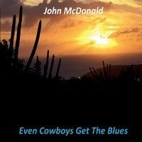 Even Cowboys Get the Blues