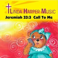 Jeremiah 33:3 Call to Me