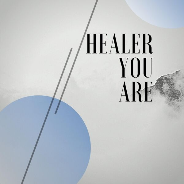Cover art for Healer You Are