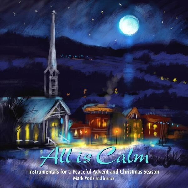 Cover art for All Is Calm: Instrumentals for a Peaceful Advent and Christmas Season
