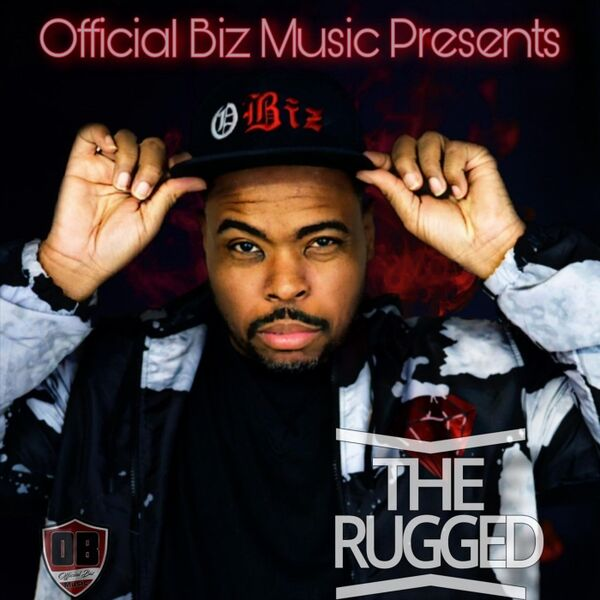 Cover art for Official Biz Music Presents: The Rugged
