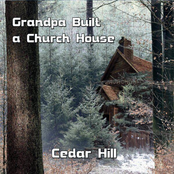 Cover art for Grandpa Built a Church House