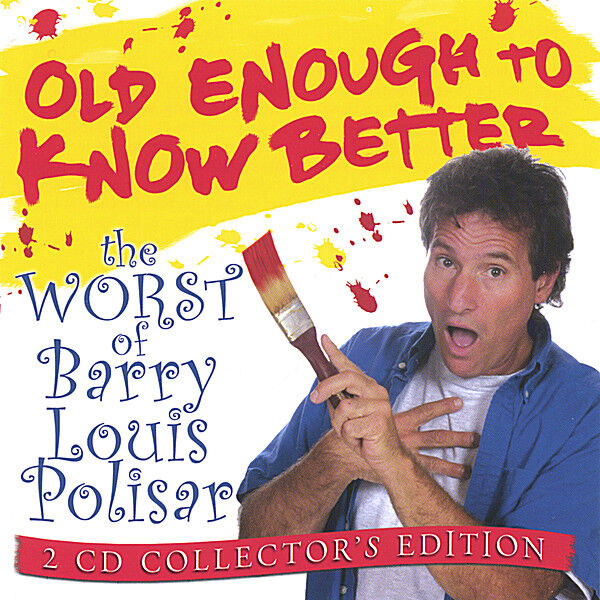 Cover art for Old Enough To Know Better: The Worst of Barry Louis Polisar 2-CD set