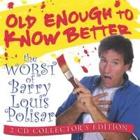 Old Enough To Know Better: The Worst of Barry Louis Polisar 2-CD set