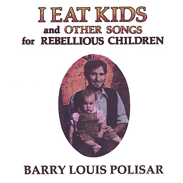 Cover art for I Eat Kids and other songs for Rebellious Children