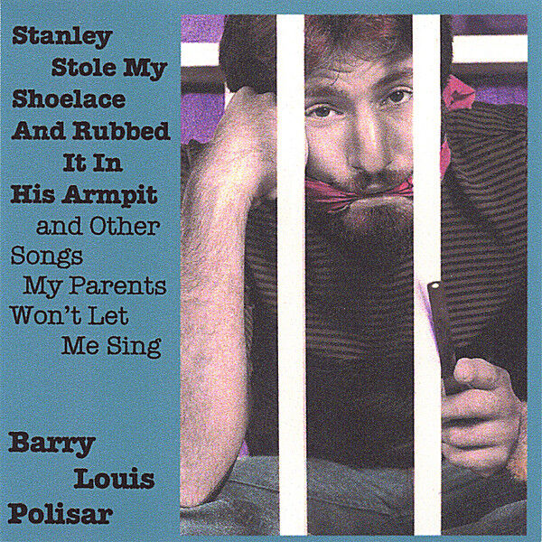 Cover art for Stanley Stole My Shoelace and Rubbed it in His Armpit and other Songs My Parents Won't Let Me Sing