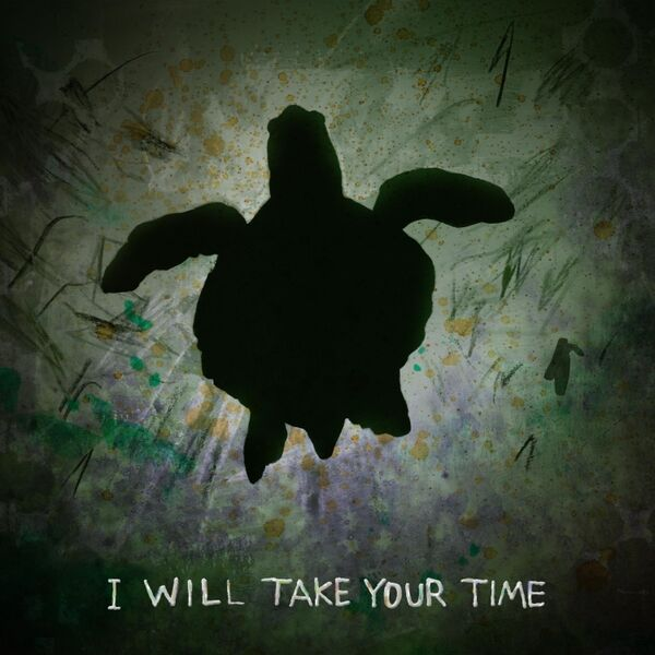 Cover art for I Will Take Your Time