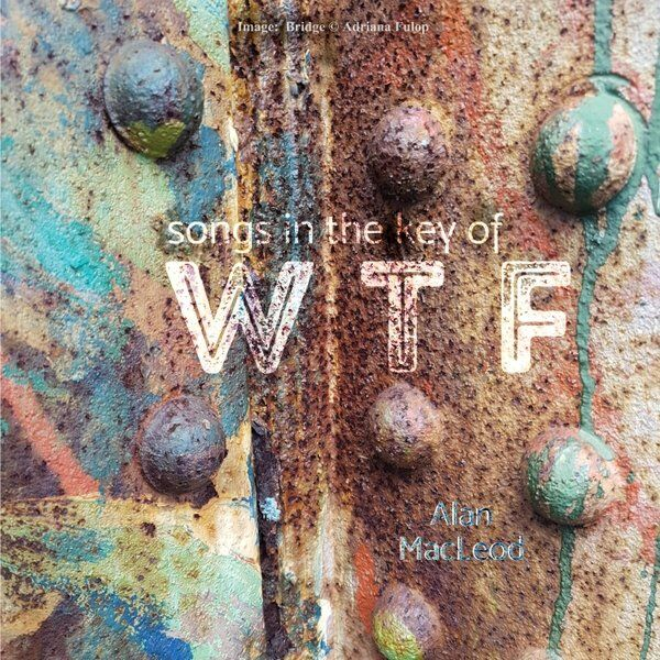 Cover art for Songs in the Key of WTF