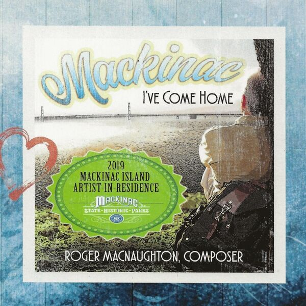 Cover art for Mackinac, I've Come Home