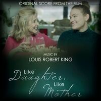 Like Daughter, Like Mother (Original Score from the Film)