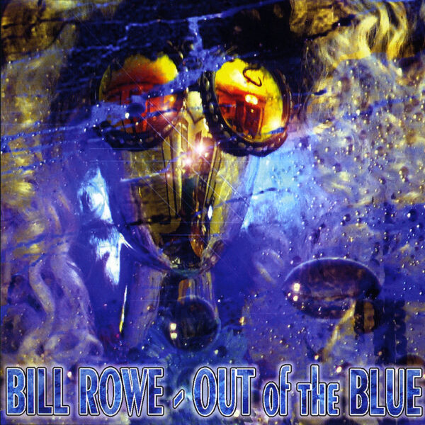 Cover art for Bill Rowe out of the Blue