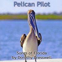 Pelican Pilot: Songs of Florida
