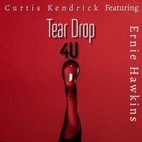 Tear Drop 4u (feat. Ernie Hawkins)