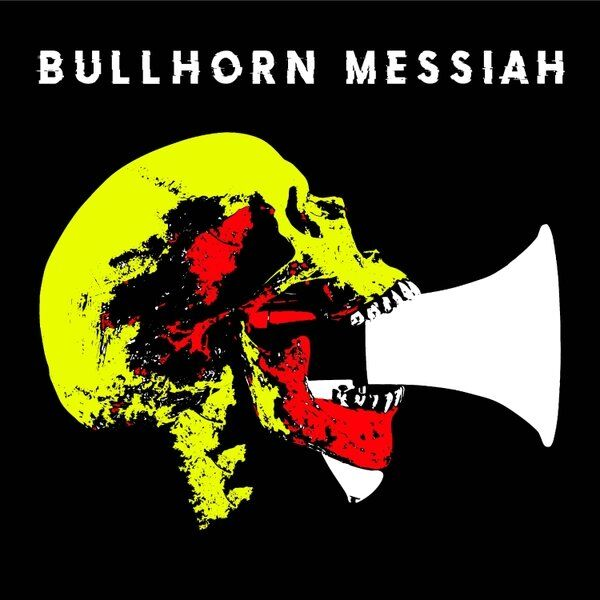 Cover art for Bullhorn Messiah