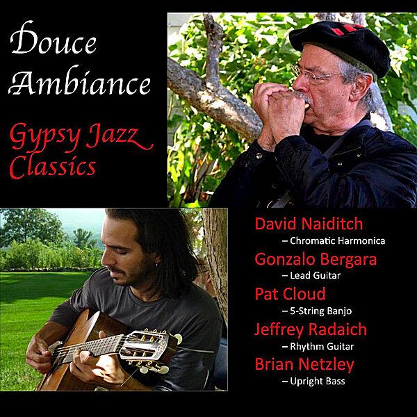 Cover art for Douce Ambiance: Gypsy Jazz Classics (feat. David Naiditch, Gonzalo Bergara, & Pat Cloud)