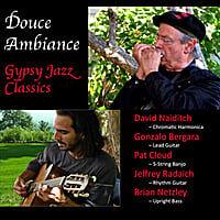 Douce Ambiance: Gypsy Jazz Classics (feat. David Naiditch, Gonzalo Bergara, & Pat Cloud)
