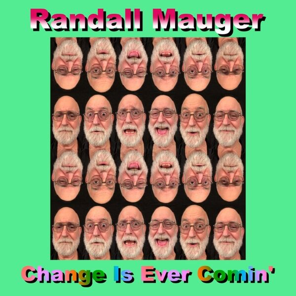 Cover art for Change Is Ever Comin'