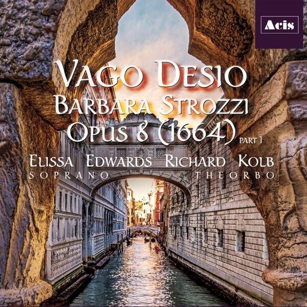 Cover art for Vago desio: Barbara Strozzi, Opus 8 (1664), Pt. 1