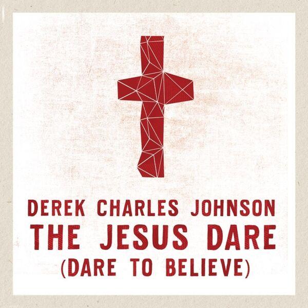 Cover art for The Jesus Dare (Dare to Believe)