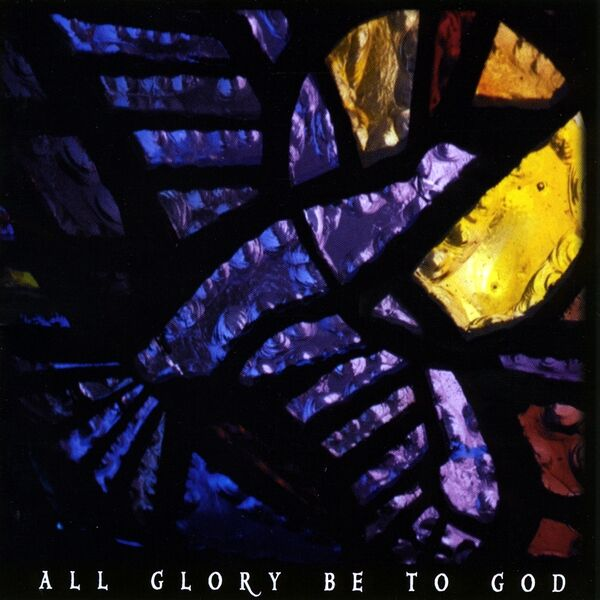 Cover art for All Glory Be To God