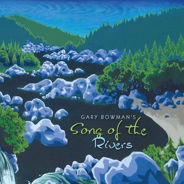 Cover art for Gary Bowman's Song of the Rivers